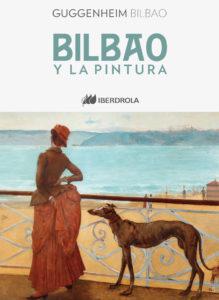 Guggenheim Bilbao 'BILBAO Y LA PINTURA'